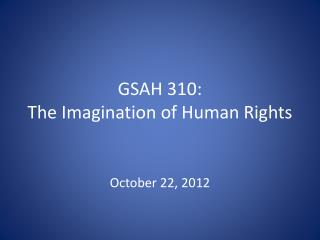 GSAH 310: The Imagination of Human Rights