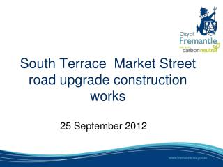 South Terrace  Market Street road upgrade construction works