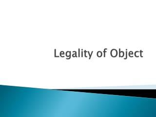 Legality of Object