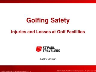 Golfing Safety  Injuries and Losses at Golf Facilities