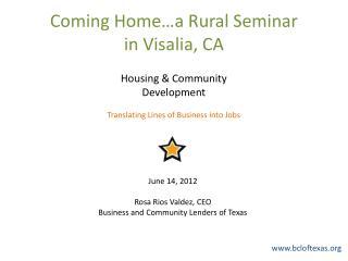 Coming Home…a Rural Seminar  in Visalia, CA