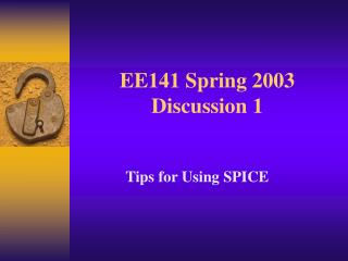 EE141 Spring 2003 Discussion 1