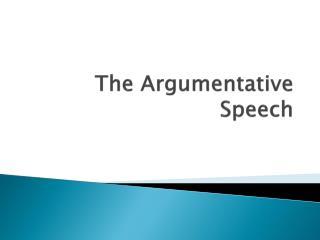 The Argumentative Speech