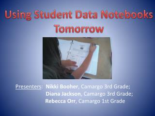 Using Student Data Notebooks Tomorrow