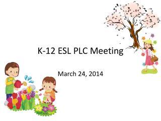 K-12 ESL PLC Meeting