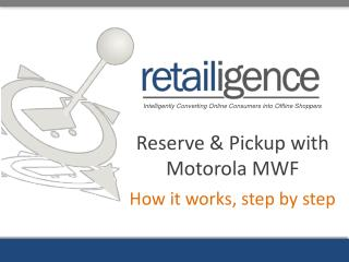 Reserve & Pickup with Motorola MWF How it works, step by step