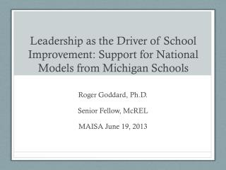 Leadership as the Driver of School Improvement: Support for National Models from Michigan Schools