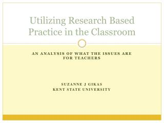 Utilizing Research Based Practice in the Classroom