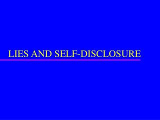 LIES AND SELF-DISCLOSURE