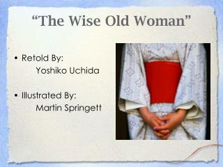 """""""The Wise Old Woman"""""""