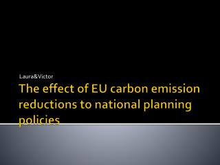 The  effect  of EU  carbon  emission  reductions  to national  planning policies