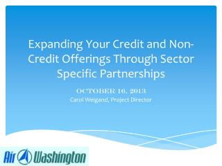 Expanding Your Credit and Non-Credit Offerings Through Sector Specific Partnerships