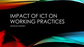 Impact of  ict  on working practices