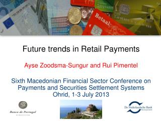 Future trends in Retail Payments Ayse Zoodsma-Sungur and Rui Pimentel