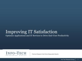 Improving IT Satisfaction Optimize Applications and IT Services to Drive End-User Productivity