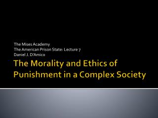 The Morality and Ethics of Punishment in a Complex Society