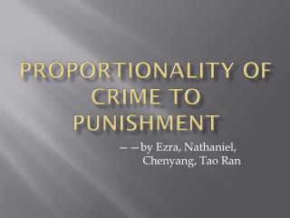 Proportionality of crime to punishment