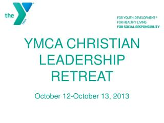 YMCA CHRISTIAN LEADERSHIP RETREAT