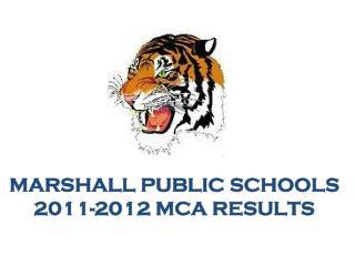 Marshall Public  SchoolS 2011-2012 MCA Results