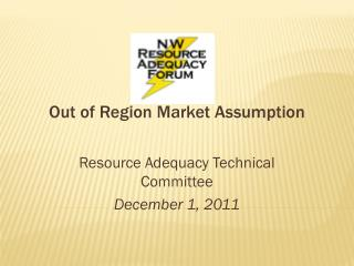 Out of Region Market Assumption