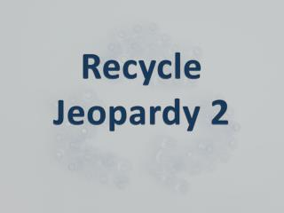 Recycle Jeopardy 2