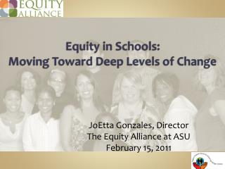 Equity  in Schools: Moving Toward Deep Levels of Change