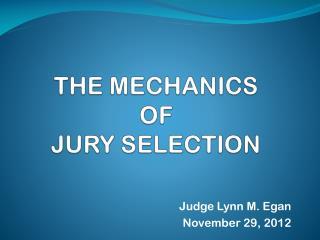 THE MECHANICS  OF  JURY SELECTION