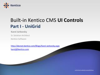 Built-in Kentico CMS  UI Controls Part I - UniGrid