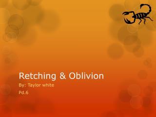 Retching & Oblivion