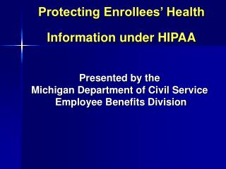 Protecting Enrollees  Health Information under HIPAA