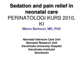 Sedation and pain relief in neonatal care PERINATOLOGI KURS 2010, KI