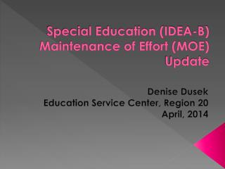 Special Education (IDEA-B)  Maintenance of Effort (MOE)   Update