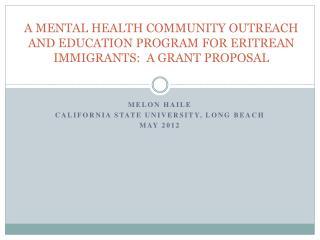 Melon  Haile California State University, Long Beach May 2012