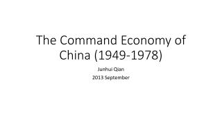 The Command Economy of  China (1949-1978)