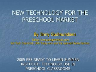 NEW TECHNOLOGY FOR THE PRESCHOOL MARKET