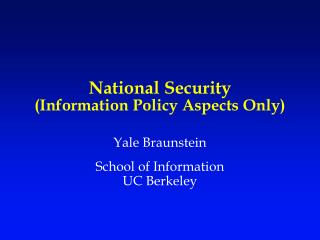 National Security Information Policy Aspects Only