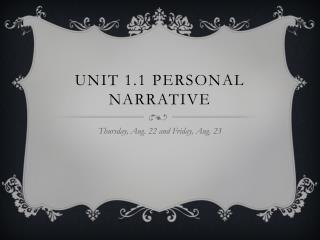 Unit 1.1 Personal Narrative