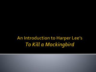 An Introduction to Harper Lee�s To Kill a Mockingbird
