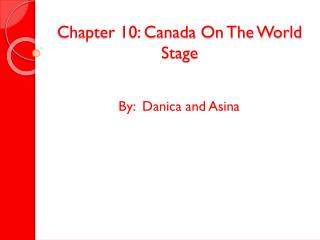 Chapter 10: Canada On The World Stage