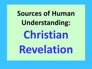 Sources of Human Understanding: Christian Revelation