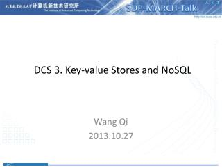 DCS 3.  Key-value Stores and  NoSQL