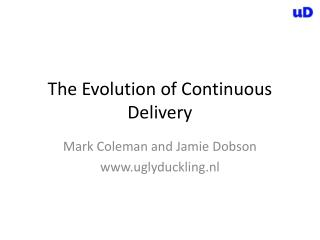 The Evolution of Continuous Delivery