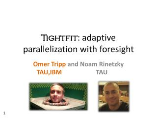 Tightfit : adaptive parallelization with foresight