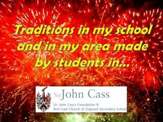 Traditions in my school and in my area made by students in…