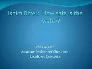 Ishim River:  How safe is  the         water ?