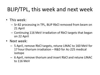 BLIP/TPL, this week and next week
