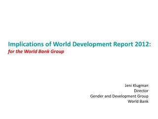 Implications of World Development Report 2012:  for the World Bank Group
