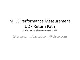 MPLS Performance Measurement UDP Return Path draft-bryant-mpls-oam-udp- return -02