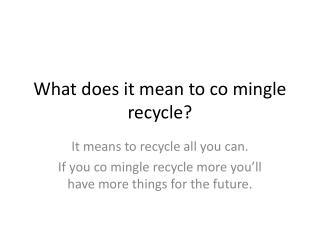 What does it mean to co mingle recycle?