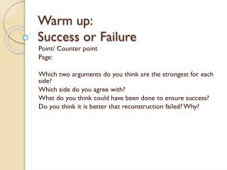 Warm up: Success or Failure